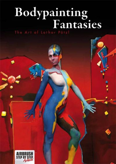 Bodypainting Fantasies. The Art of Lothar Pötzl.