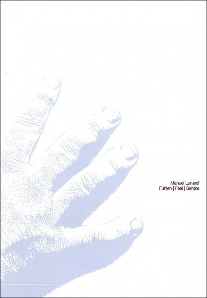 Manuel Lunardi: Fühlen - Feel - Sentire