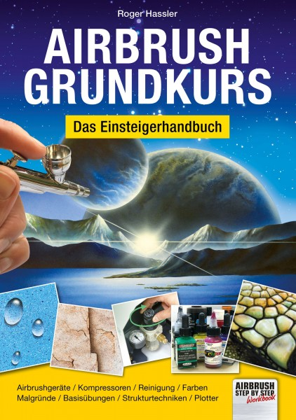 Airbrush-Grundkurs - Das Einsteigerhandbuch